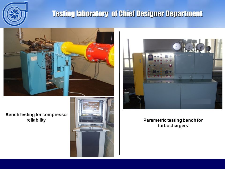 ОАО ММЗ Testing laboratory of Chief Designer Department Parametric testing bench for turbochargers Bench testing for compressor reliability