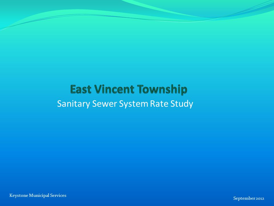 Sanitary Sewer System Rate Study September 2012 Keystone Municipal Services