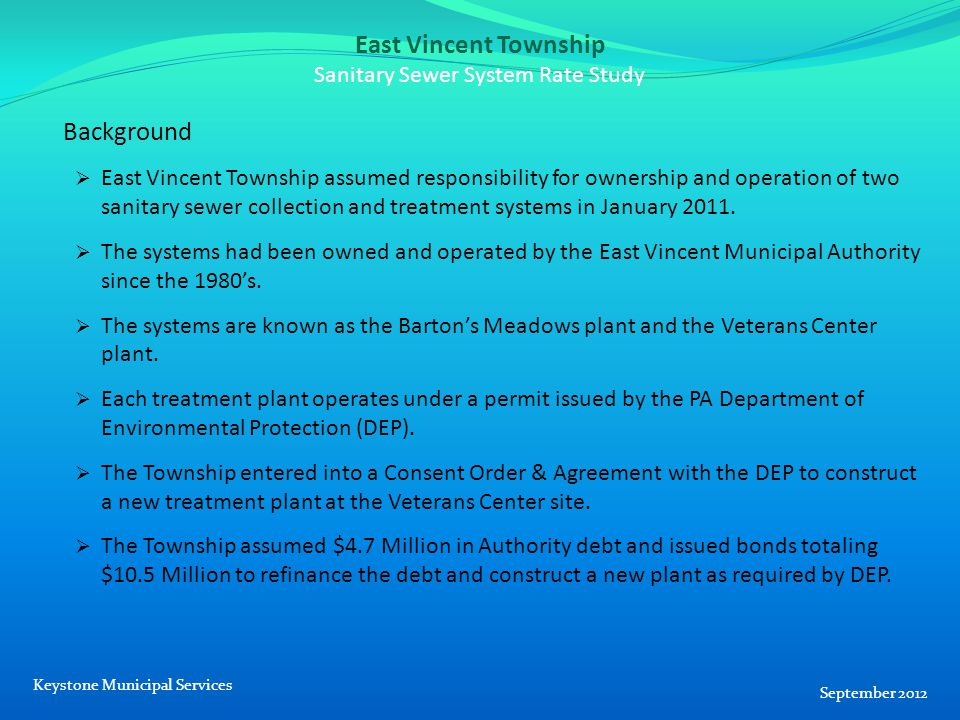 East Vincent Township Sanitary Sewer System Rate Study Background  East Vincent Township assumed responsibility for ownership and operation of two sanitary sewer collection and treatment systems in January 2011.