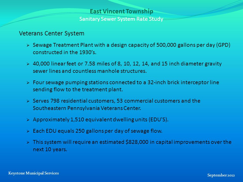 East Vincent Township Sanitary Sewer System Rate Study Veterans Center System  Sewage Treatment Plant with a design capacity of 500,000 gallons per day (GPD) constructed in the 1930's.