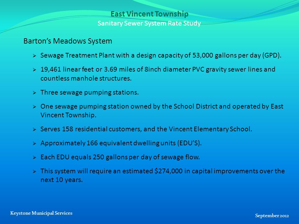 East Vincent Township Sanitary Sewer System Rate Study Barton's Meadows System  Sewage Treatment Plant with a design capacity of 53,000 gallons per d