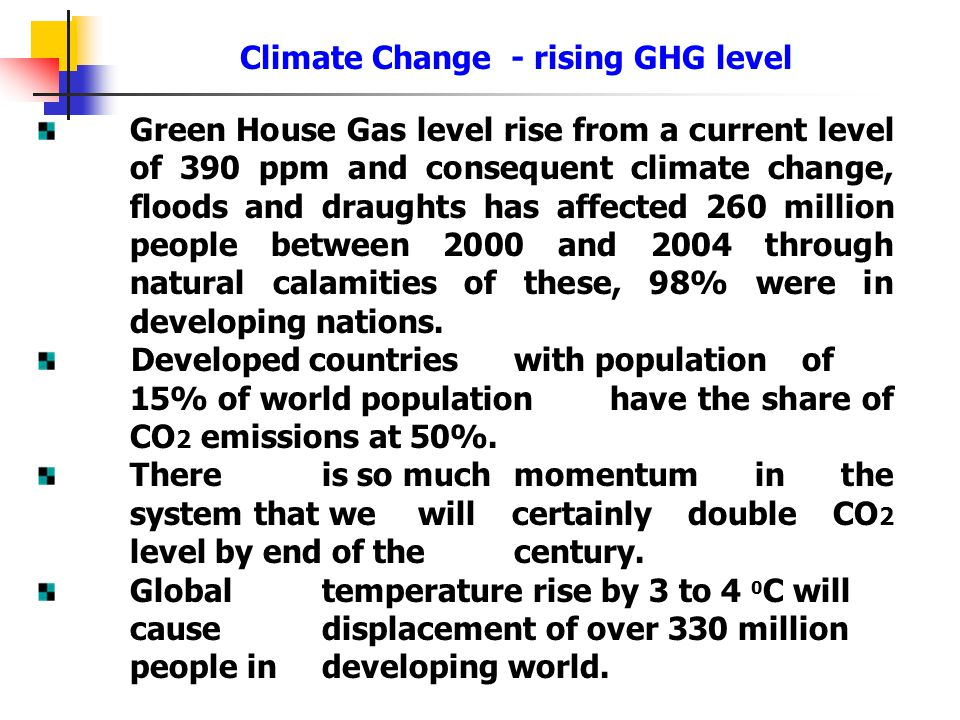 Major Contradictory Challenges Faced by Developing world Quest for increased Generation capacity - Terawatt Challenge Climate Change - rising GHG leve