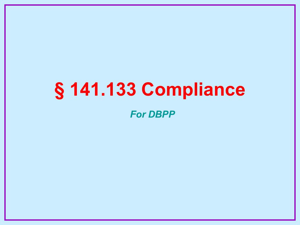 § 141.133 Compliance For DBPP
