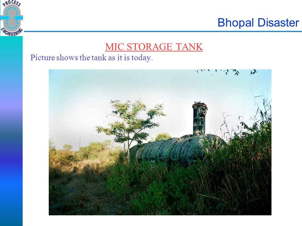 Bhopal Disaster MIC STORAGE TANK Picture shows the tank as it is today.