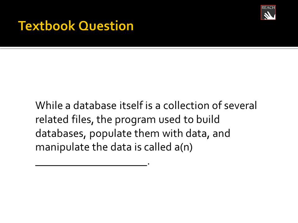 While a database itself is a collection of several related files, the program used to build databases, populate them with data, and manipulate the data is called a(n) ____________________.
