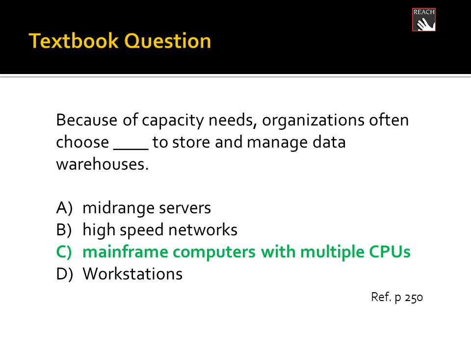 Because of capacity needs, organizations often choose ____ to store and manage data warehouses.