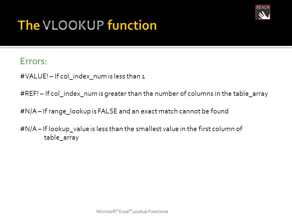 Microsoft ® Excel ® Lookup Functions Errors: #VALUE.