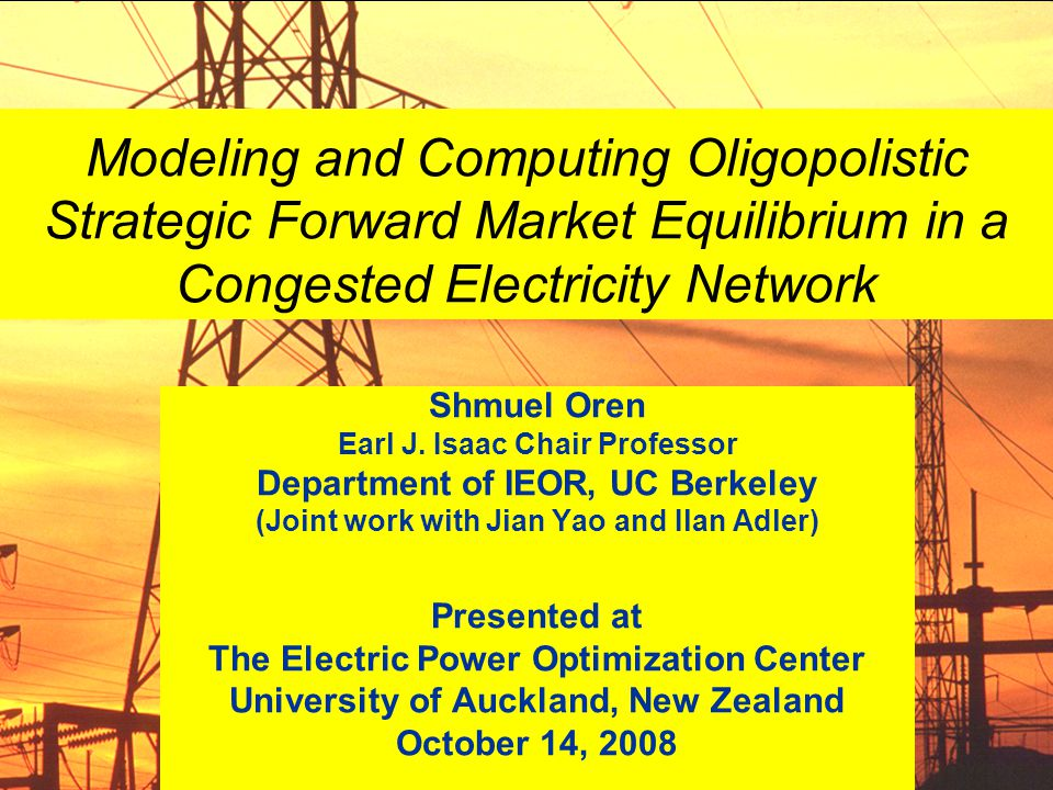 Modeling and Computing Oligopolistic Strategic Forward Market Equilibrium in a Congested Electricity Network Shmuel Oren Earl J.