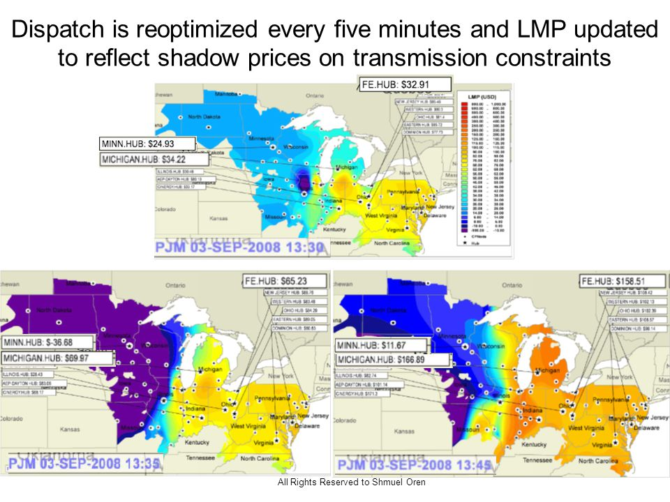All Rights Reserved to Shmuel Oren Dispatch is reoptimized every five minutes and LMP updated to reflect shadow prices on transmission constraints