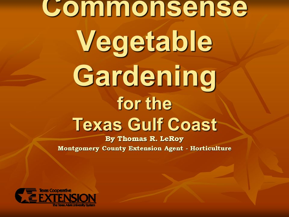 Commonsense Vegetable Gardening for the Texas Gulf Coast By Thomas R.