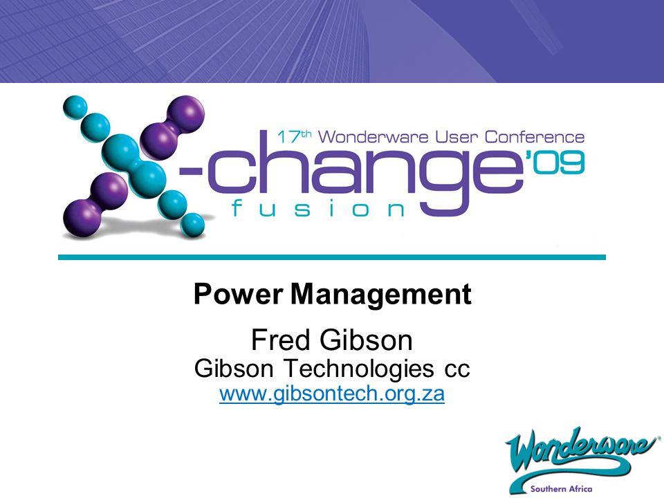 Power Management Fred Gibson Gibson Technologies cc www.gibsontech.org.za