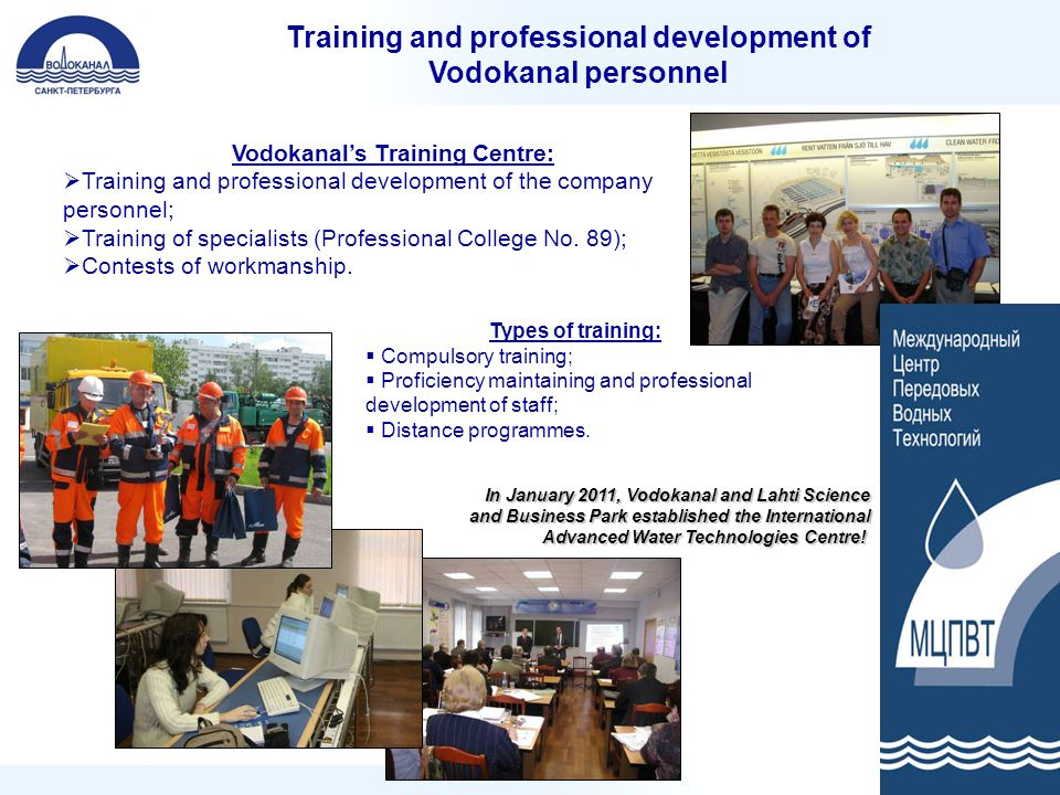 Types of training:  Compulsory training;  Proficiency maintaining and professional development of staff;  Distance programmes. Training and profess