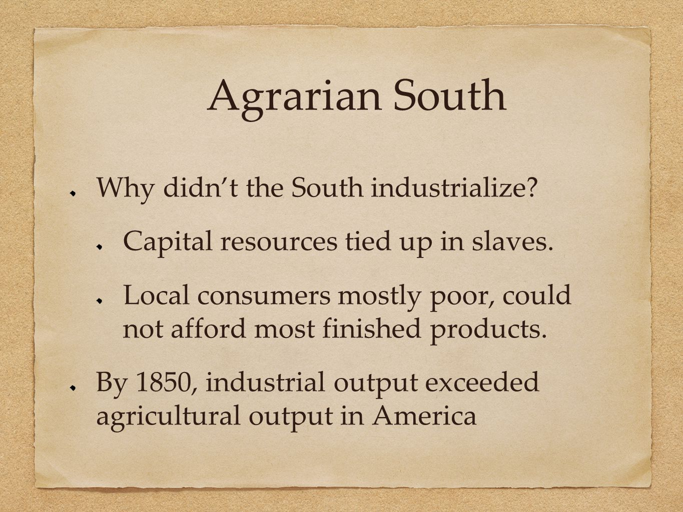 Agrarian South Why didn't the South industrialize.