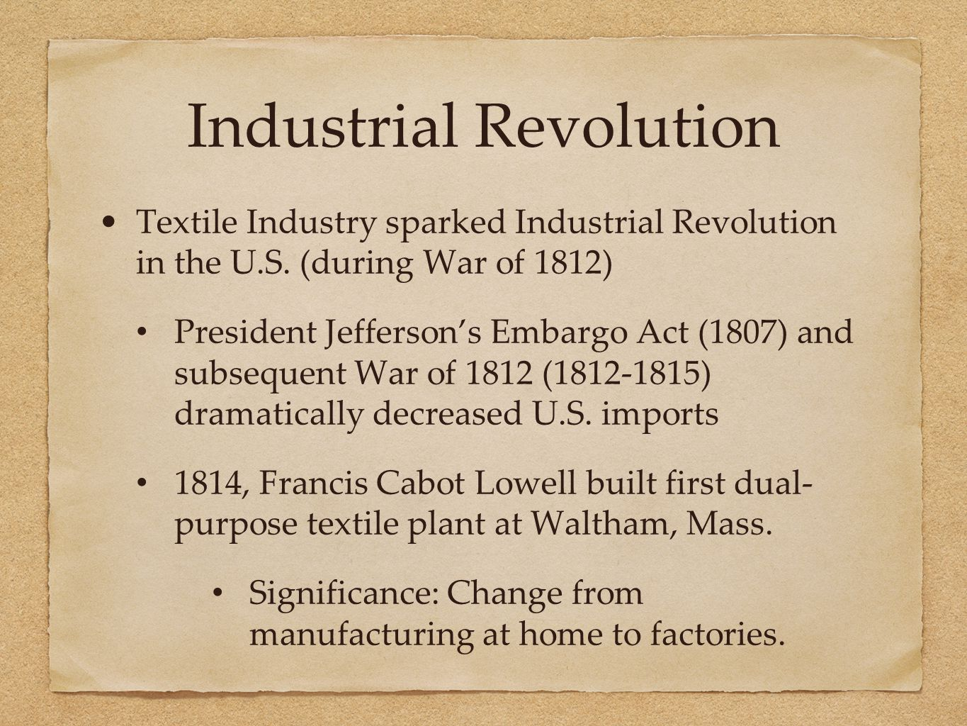 Industrial Revolution Textile Industry sparked Industrial Revolution in the U.S.