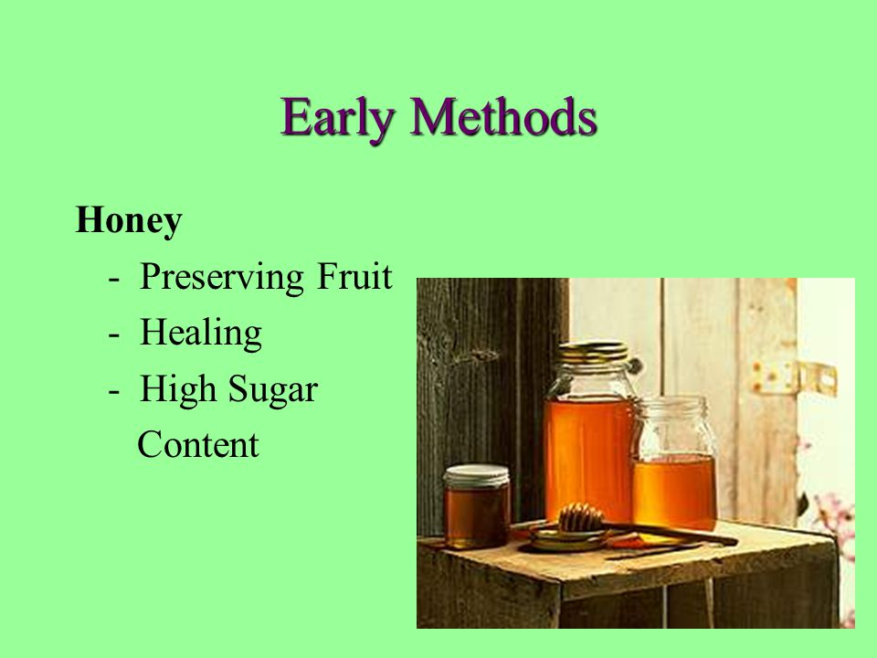 Early Methods Honey - Preserving Fruit - Healing - High Sugar Content