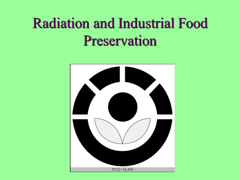 Radiation and Industrial Food Preservation