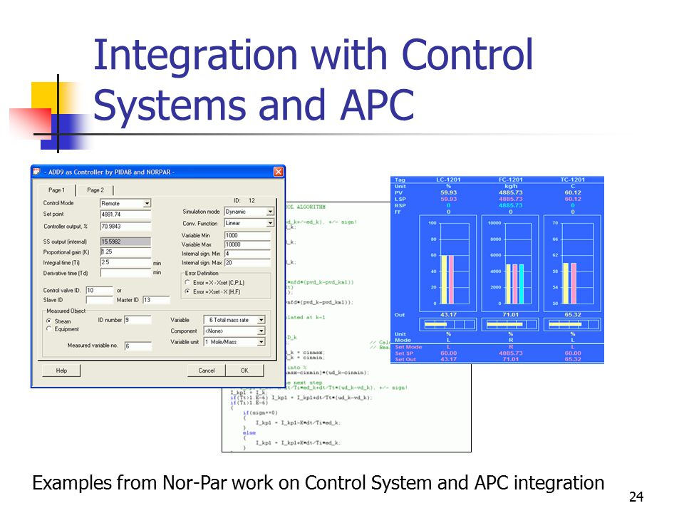 24 Integration with Control Systems and APC Examples from Nor-Par work on Control System and APC integration