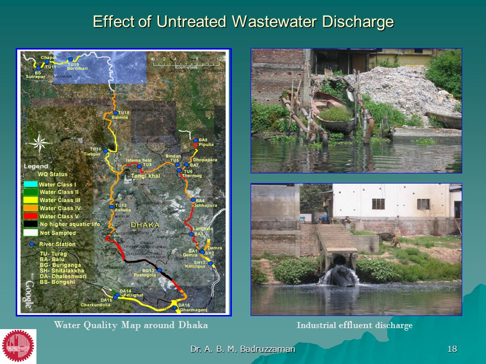 Effect of Untreated Wastewater Discharge Water Quality Map around Dhaka Industrial effluent discharge Dr. A. B. M. Badruzzaman 18