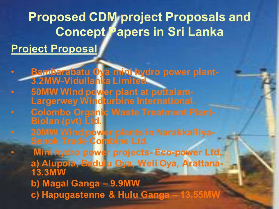 Proposed CDM project Proposals and Concept Papers in Sri Lanka Project Proposal Bambarabatu Oya mini hydro power plant- 3.2MW-Vidullanka Limited.