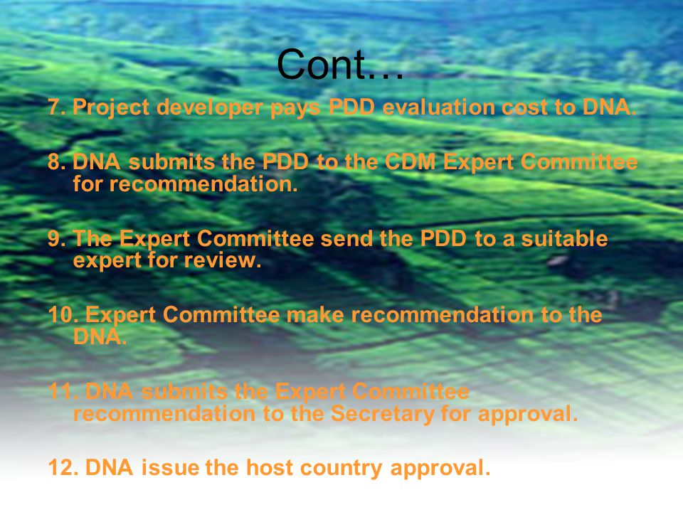 Cont… 7.Project developer pays PDD evaluation cost to DNA.