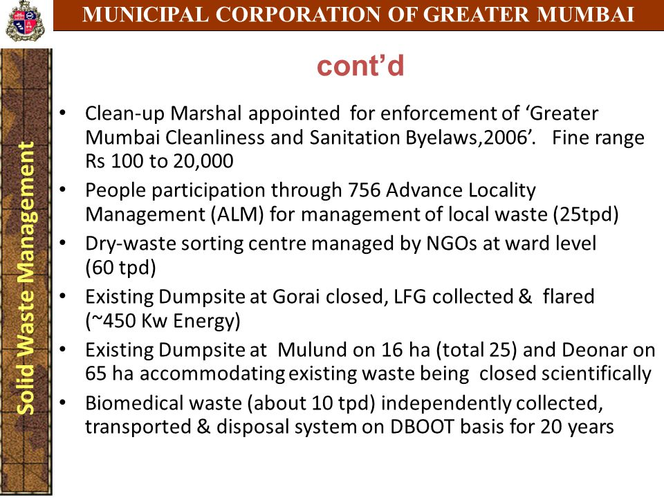 MUNICIPAL CORPORATION OF GREATER MUMBAI Solid Waste Management Clean-up Marshal appointed for enforcement of 'Greater Mumbai Cleanliness and Sanitatio