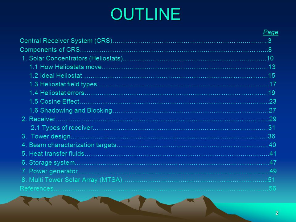 2OUTLINE Page Central Receiver System (CRS)…………………………………………………….………..3 Components of CRS…………………………………………………………………………...8 1. Solar Concentrators (Helio