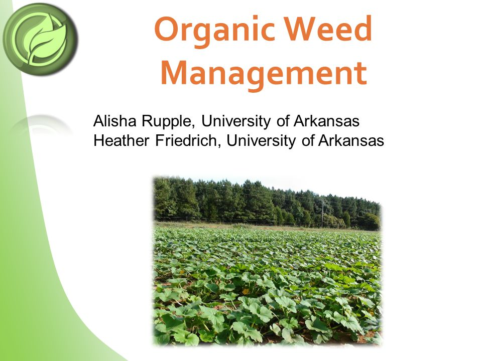 Acknowledgements This presentation address general organic production practices.