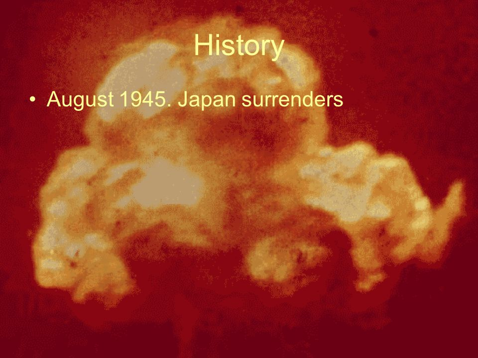 History August 1945. Japan surrenders