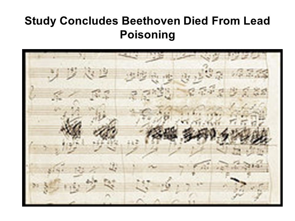 Study Concludes Beethoven Died From Lead Poisoning