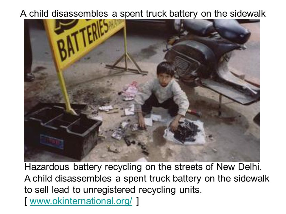 Hazardous battery recycling on the streets of New Delhi.