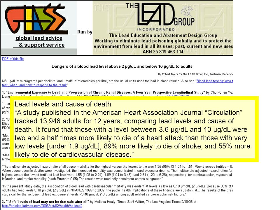Lead levels and cause of death A study published in the American Heart Association Journal Circulation tracked 13,946 adults for 12 years, comparing lead levels and cause of death.