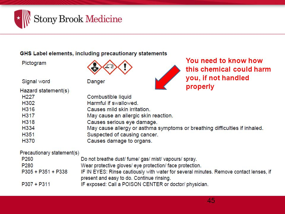 2. Hazards ID – Pictograms, Hazard Statement, Precautionary statement You need to know how this chemical could harm you, if not handled properly 45