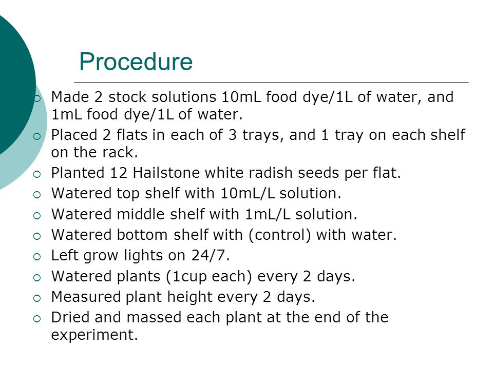 Procedure  Made 2 stock solutions 10mL food dye/1L of water, and 1mL food dye/1L of water.