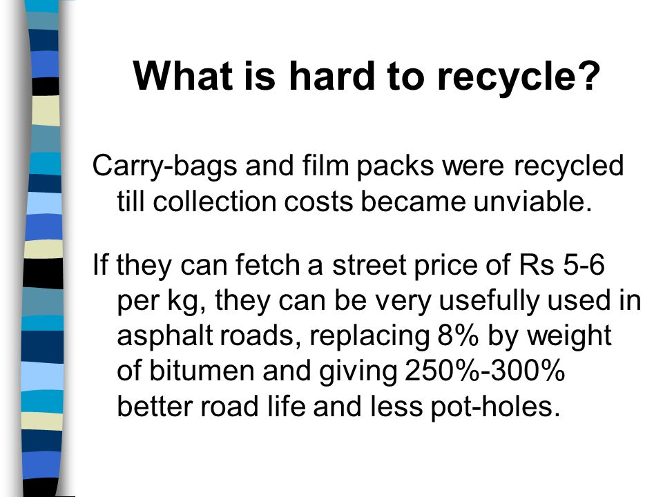 PET bottles are only now being collected and recycled.