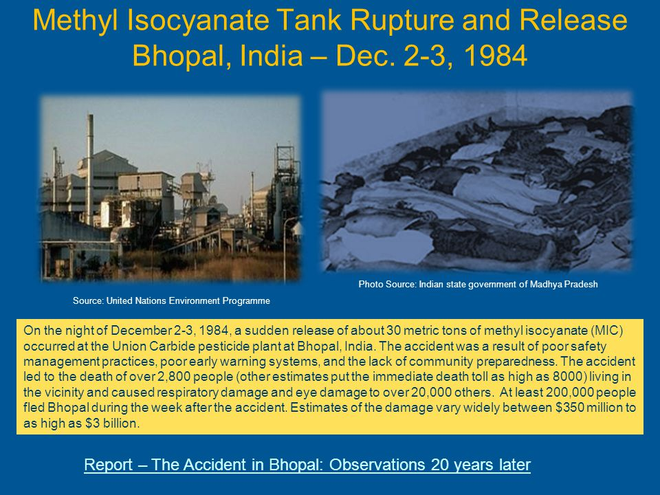 Methyl Isocyanate Tank Rupture and Release Bhopal, India – Dec. 2-3, 1984 Source: United Nations Environment Programme On the night of December 2-3, 1