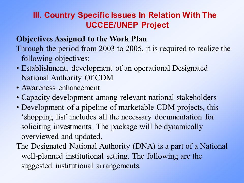 III. Country Specific Issues In Relation With The UCCEE/UNEP Project Objectives Assigned to the Work Plan Through the period from 2003 to 2005, it is