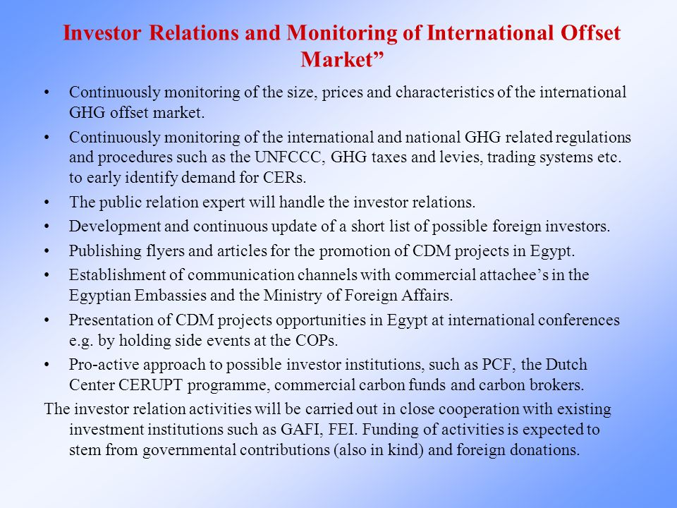 Investor Relations and Monitoring of International Offset Market Continuously monitoring of the size, prices and characteristics of the international GHG offset market.