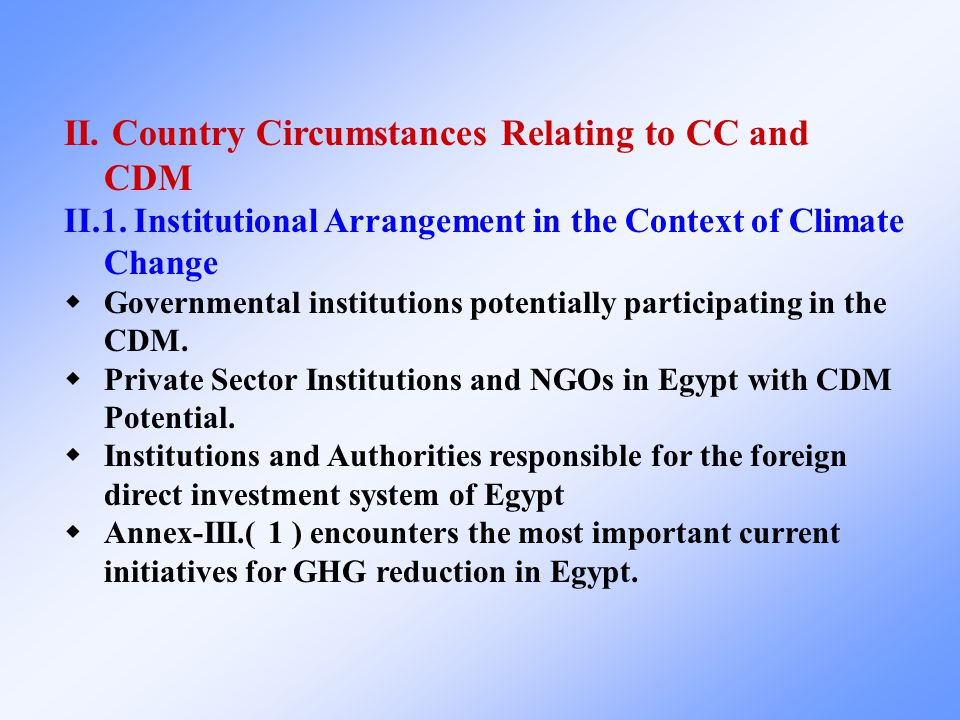 II. Country Circumstances Relating to CC and CDM II.1. Institutional Arrangement in the Context of Climate Change  Governmental institutions potentia