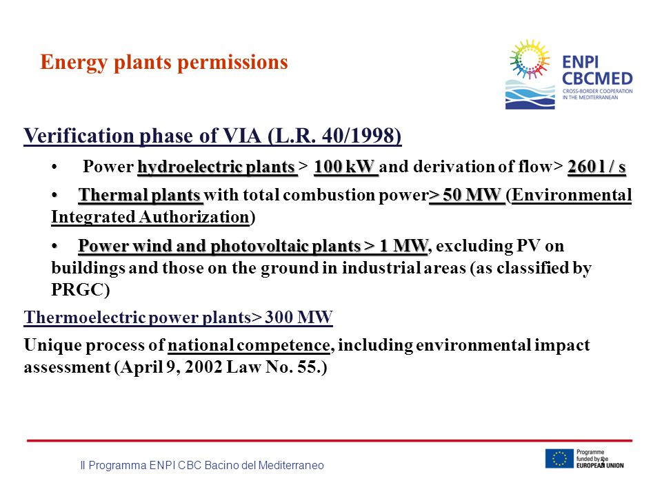 Il Programma ENPI CBC Bacino del Mediterraneo 3 Energy plants permissions Verification phase of VIA (L.R.