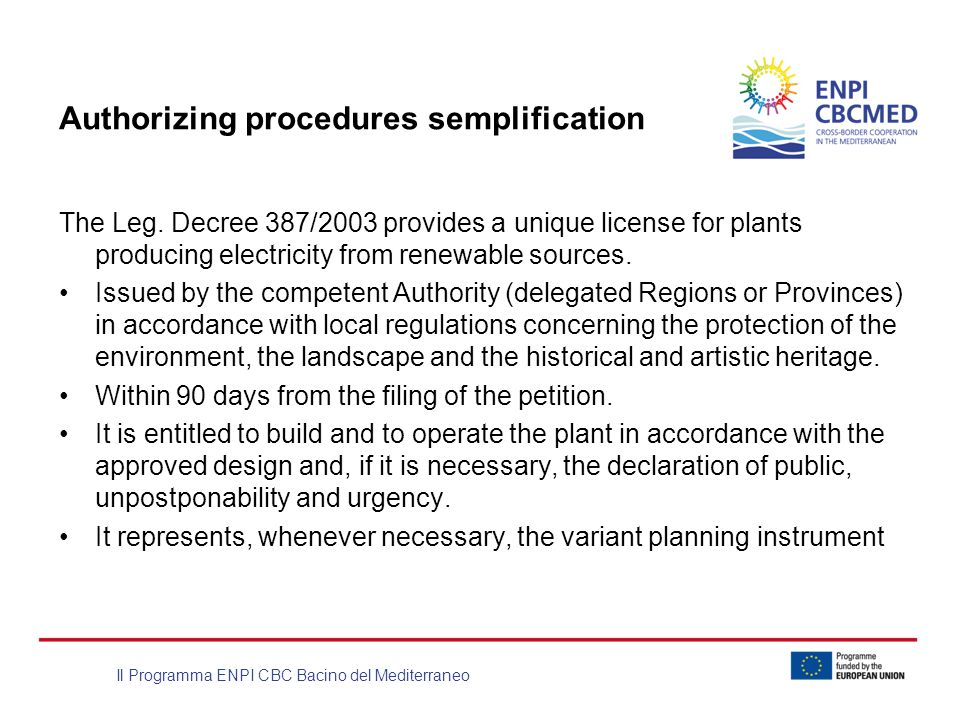 Il Programma ENPI CBC Bacino del Mediterraneo Authorizing procedures semplification The Leg.