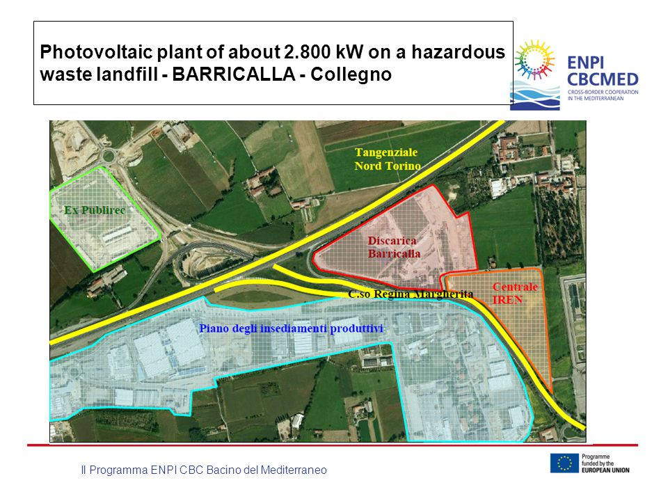 Il Programma ENPI CBC Bacino del Mediterraneo Photovoltaic plant of about 2.800 kW on a hazardous waste landfill - BARRICALLA - Collegno