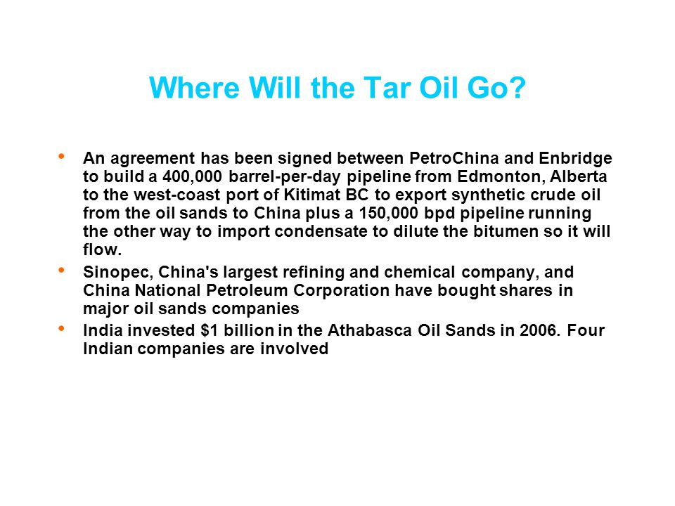 Where Will the Tar Oil Go.