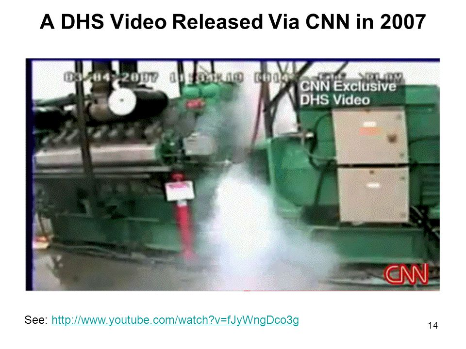 14 A DHS Video Released Via CNN in 2007 See: http://www.youtube.com/watch v=fJyWngDco3ghttp://www.youtube.com/watch v=fJyWngDco3g