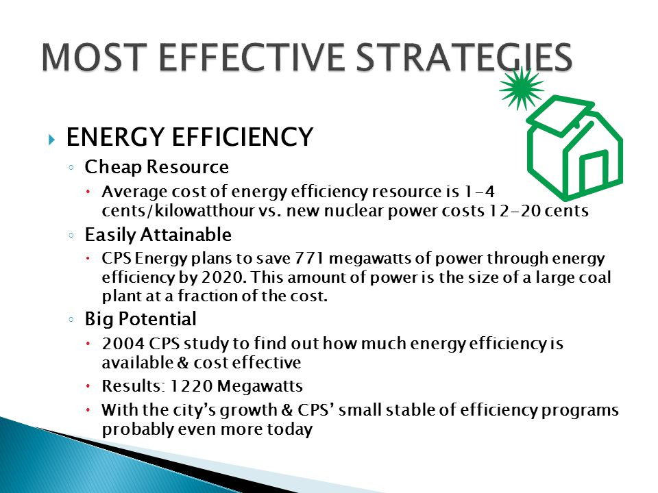  ENERGY EFFICIENCY ◦ Cheap Resource  Average cost of energy efficiency resource is 1-4 cents/kilowatthour vs.
