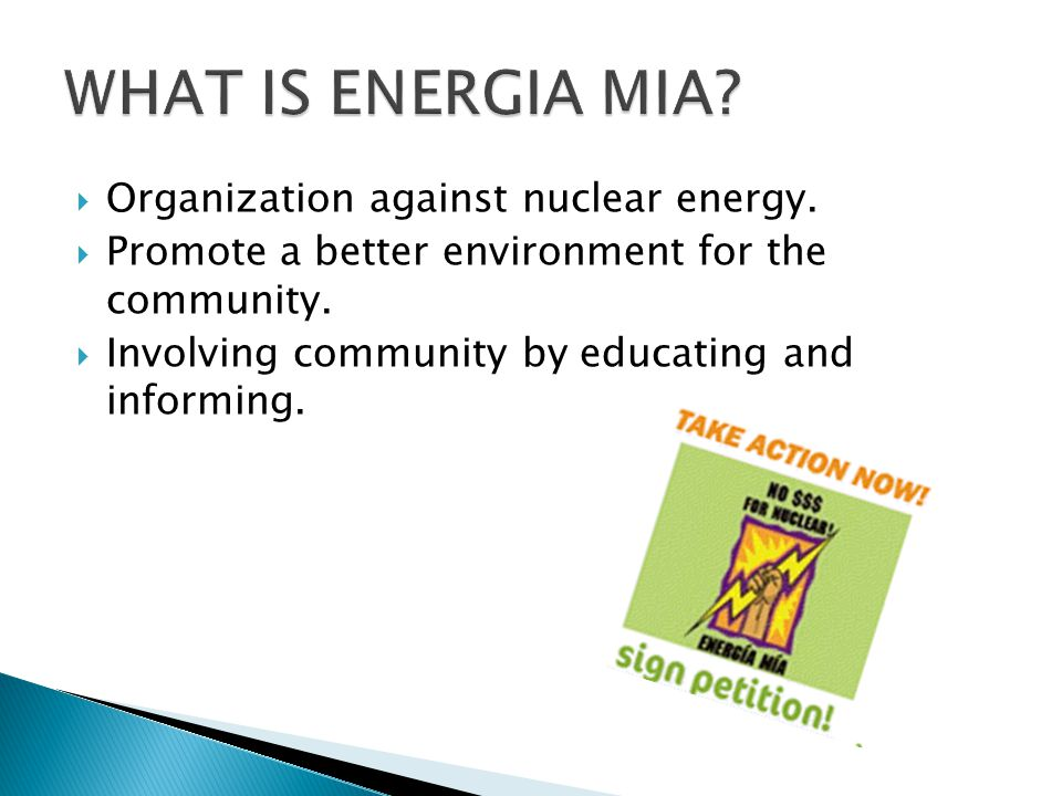  Organization against nuclear energy. Promote a better environment for the community.