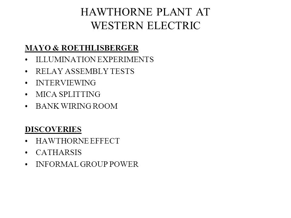 HAWTHORNE PLANT AT WESTERN ELECTRIC MAYO & ROETHLISBERGER ILLUMINATION EXPERIMENTS RELAY ASSEMBLY TESTS INTERVIEWING MICA SPLITTING BANK WIRING ROOM D