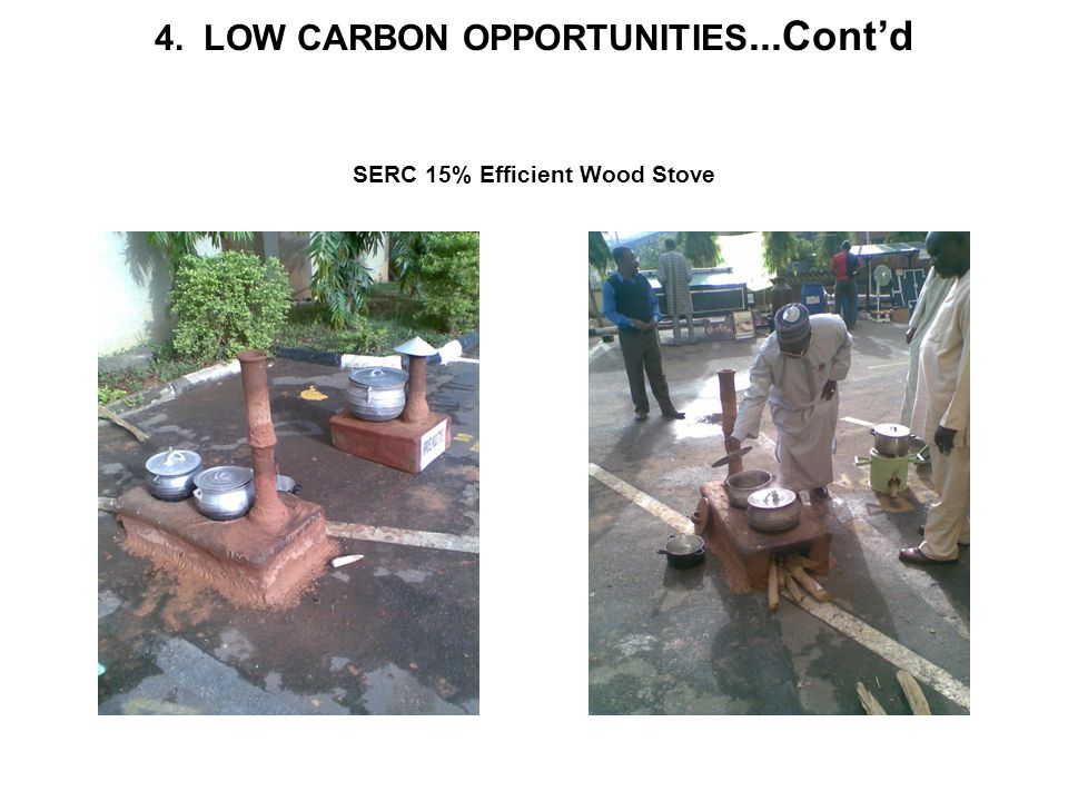 4. LOW CARBON OPPORTUNITIES...Cont'd SERC 15% Efficient Wood Stove