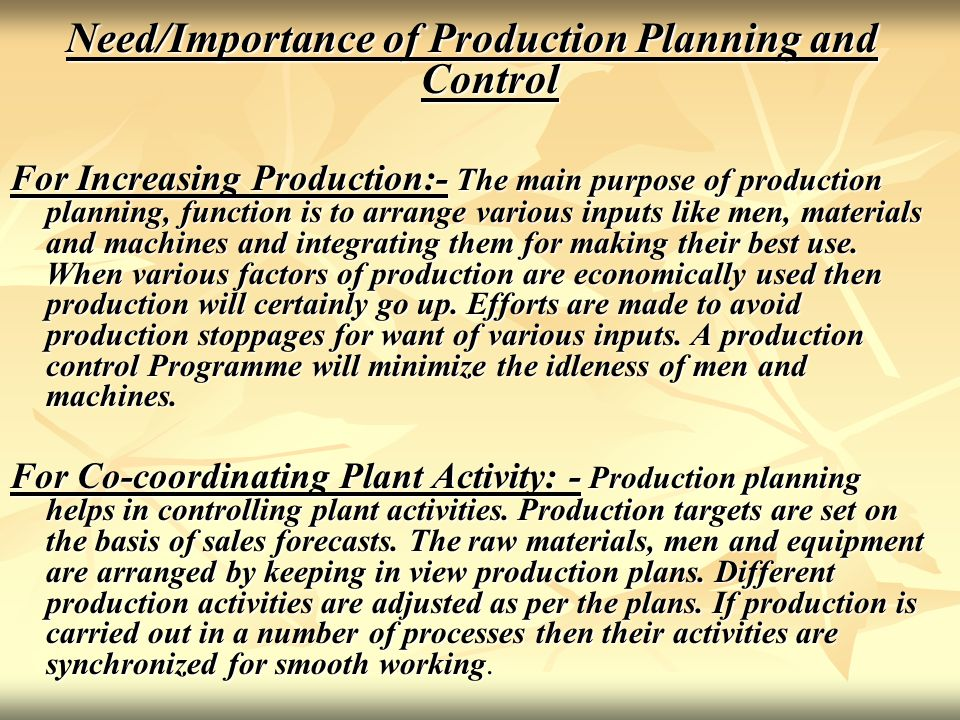Need/Importance of Production Planning and Control For Increasing Production:- The main purpose of production planning, function is to arrange various