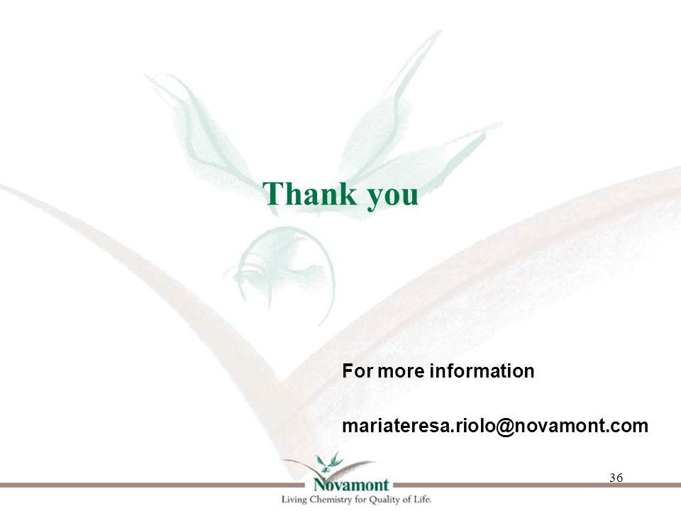 36 Thank you For more information mariateresa.riolo@novamont.com