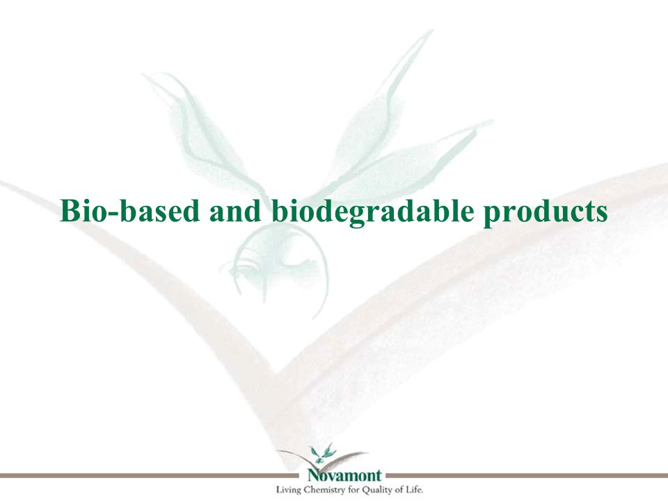 The Lead Market Initiative: bio-based products The use of bio-based resources is growing.